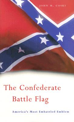 The Confederate Battle Flag By Coski, John M.