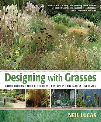 Designing With Grasses By Lucas, Neil